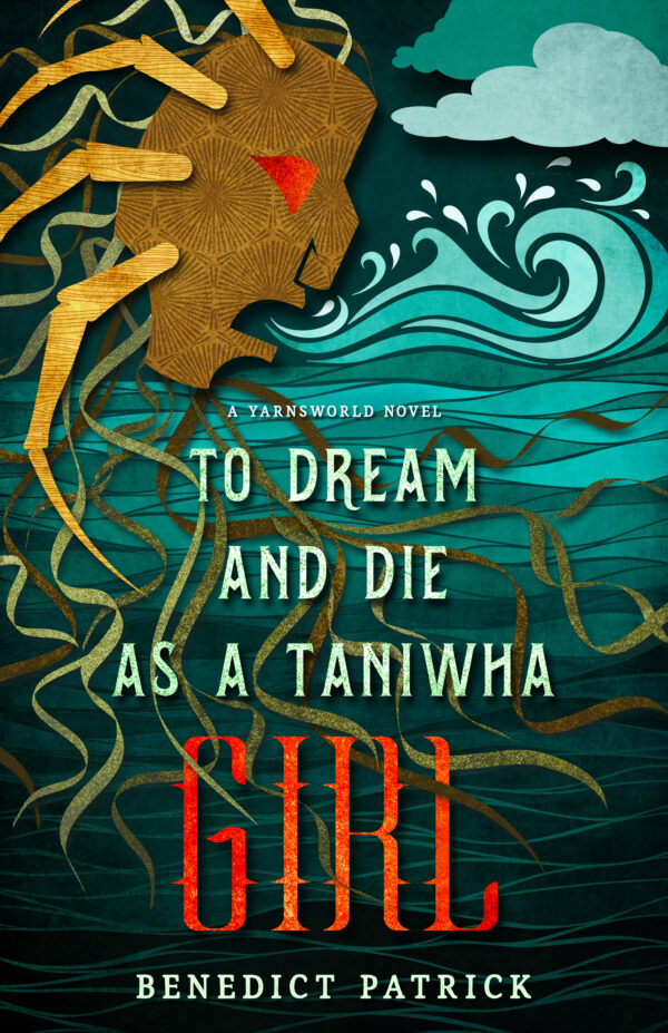 To Dream And To Die As A Taniwha Girl Patrick